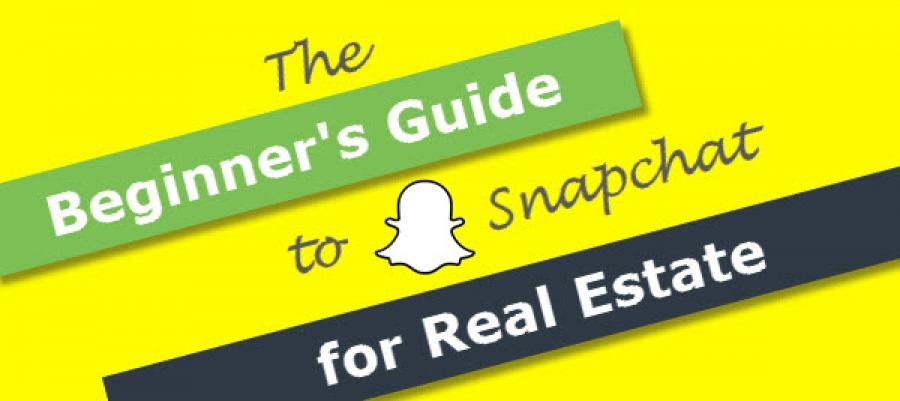The Beginner's Guide to Snapchat for Real Estate
