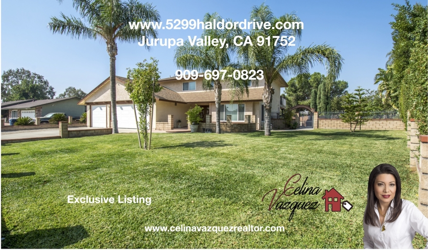 "5299 Haldor Drive- Jurupa Valley CA 91752 ""Coming Soon"" For Sale by Celina Vazquez Realtor/Broker"