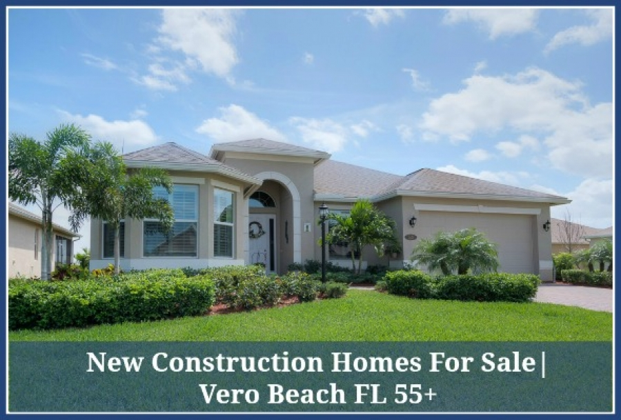 New Construction Homes for Sale | Vero Beach FL 55+