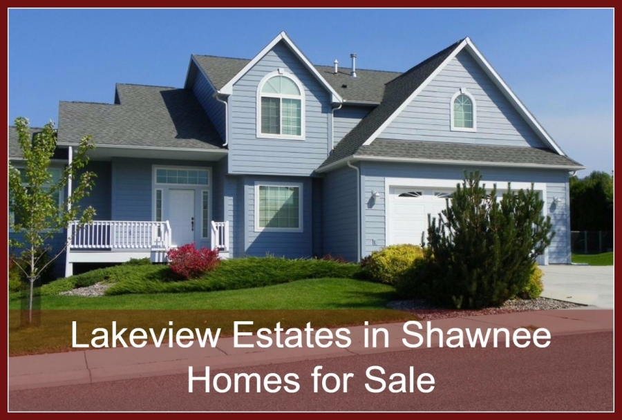 Lakeview Estates in Shawnee Homes for Sale