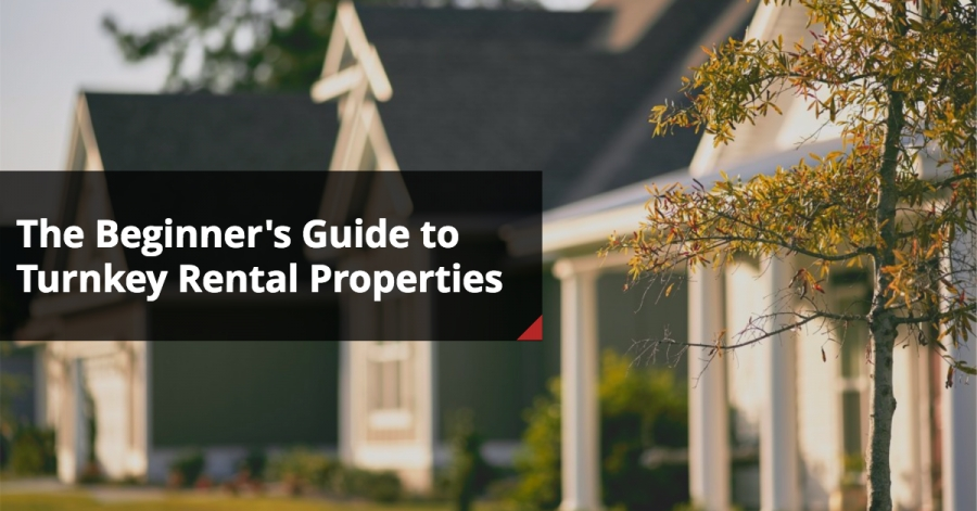 The Beginner's Guide to Turnkey Rental Properties