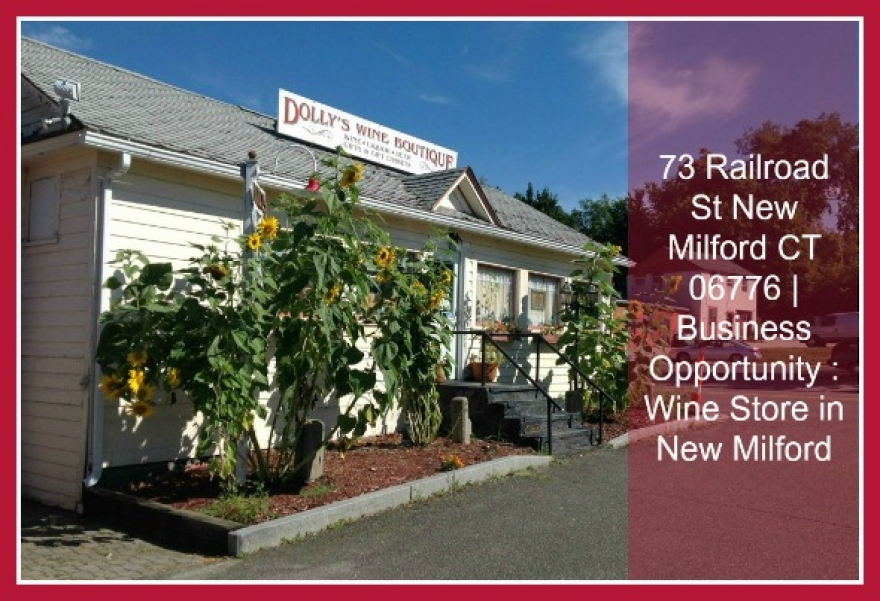73 Railroad St New Milford CT 06776 |Business Opportunity : Wine Store in New Milford