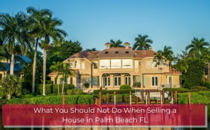 Palm Beach Luxury Homes For Sale- Discover the mistakes that you should avoid when selling your Palm Beach luxury home.