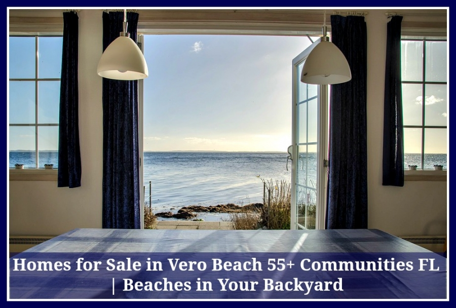 Your dream home for sale in Vero Beach FL is the best gift you can have for your retirement.