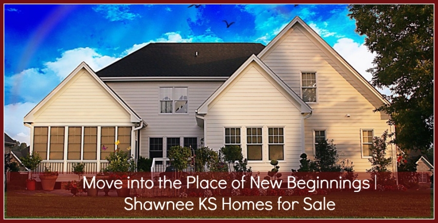 Move Into the Place of New Beginnings | Shawnee KS Homes for Sale