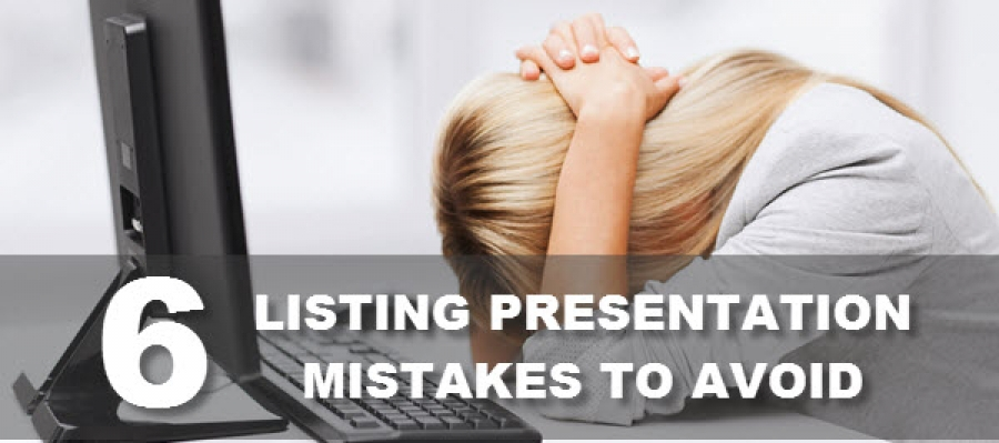 6 Listing Presentation Mistakes to Avoid
