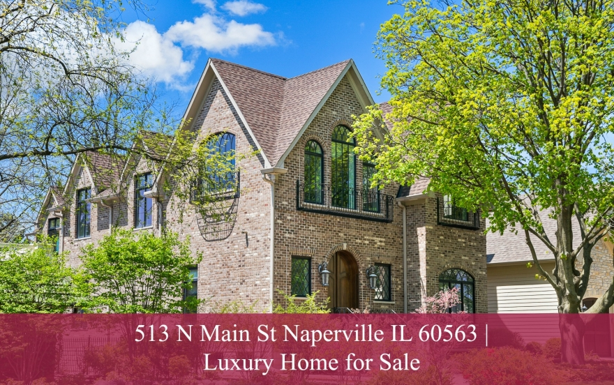 513 N Main St Naperville IL 60563 | High-end Home for Sale