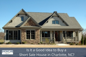 Is It a Good Idea to Buy a Short Sale House in Charlotte, NC?
