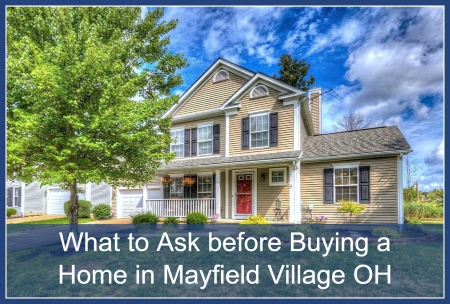 What to Ask before Buying a Home in Mayfield Village OH
