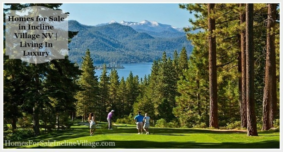 Homes for Sale in Incline Village NV | Living In Luxury