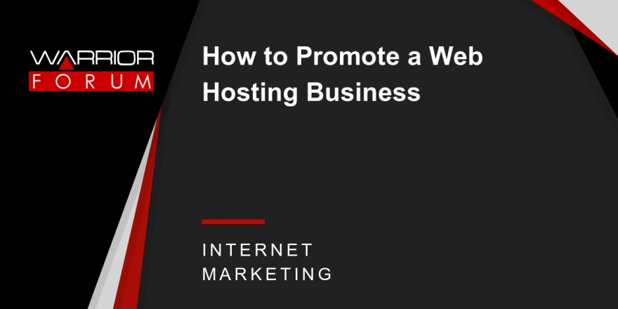 How To Promote A Web Hosting Business
