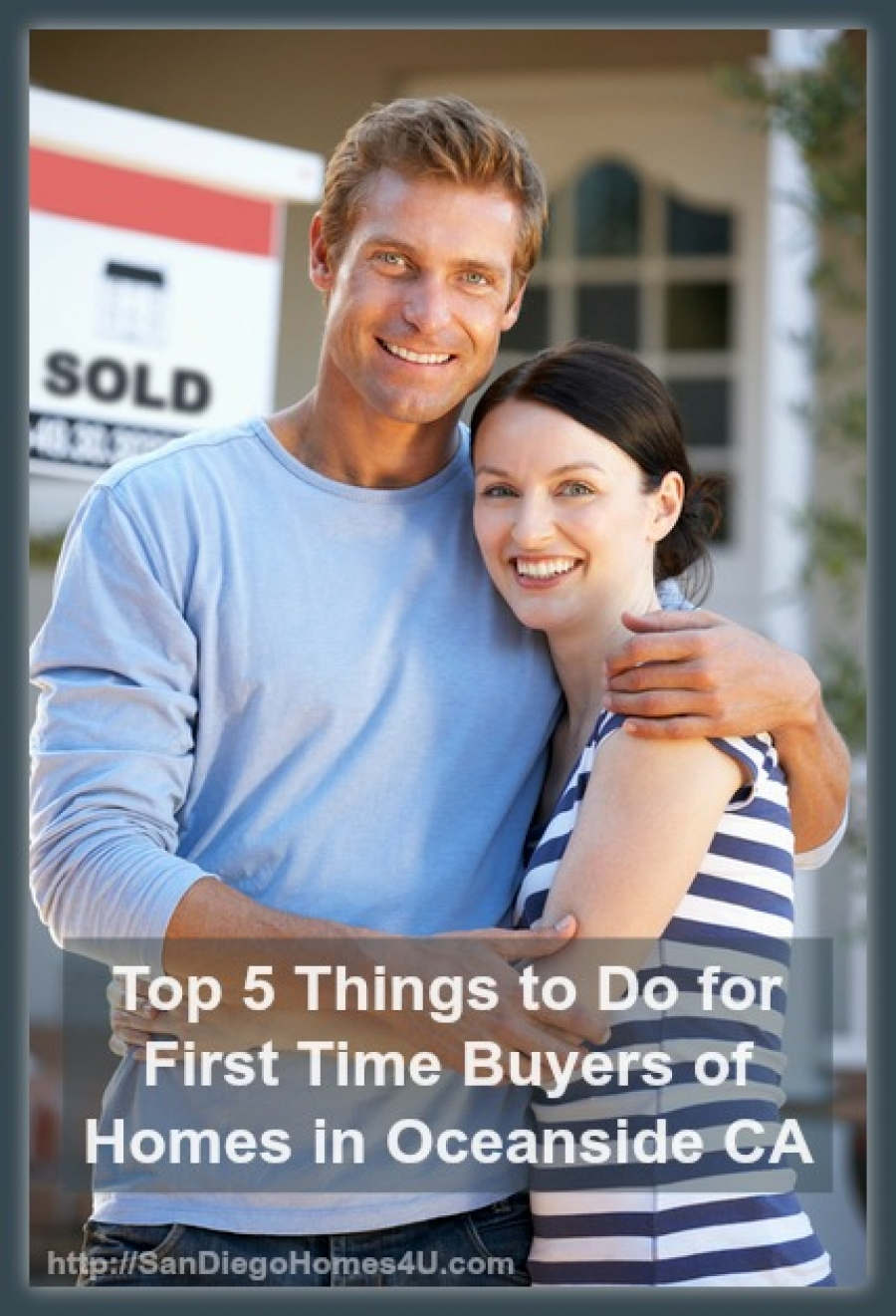 Top 5 Things to Do for First Time Buyers of Homes in Oceanside CA