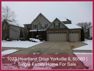 1023 Heartland Drive Yorkville IL 60560 | Single Family Home For Sale