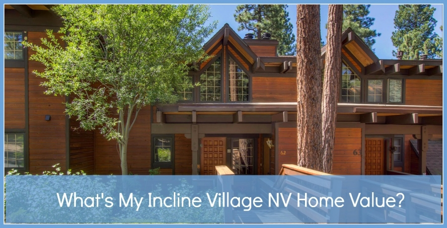 What's My Incline Village NV Home Value?