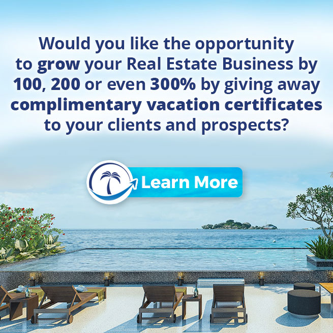 Would you like the opportunity to grow your Real Estate Business by100, 200 or even 300% by giving away complimentary vacation certificatesto your clients and prospects?
