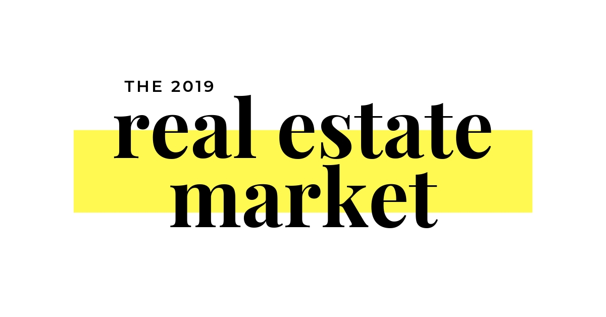 the 2019 real estate market