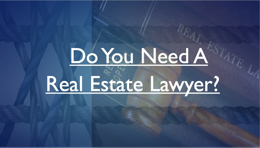 Do You Need A Real Estate Lawyer?