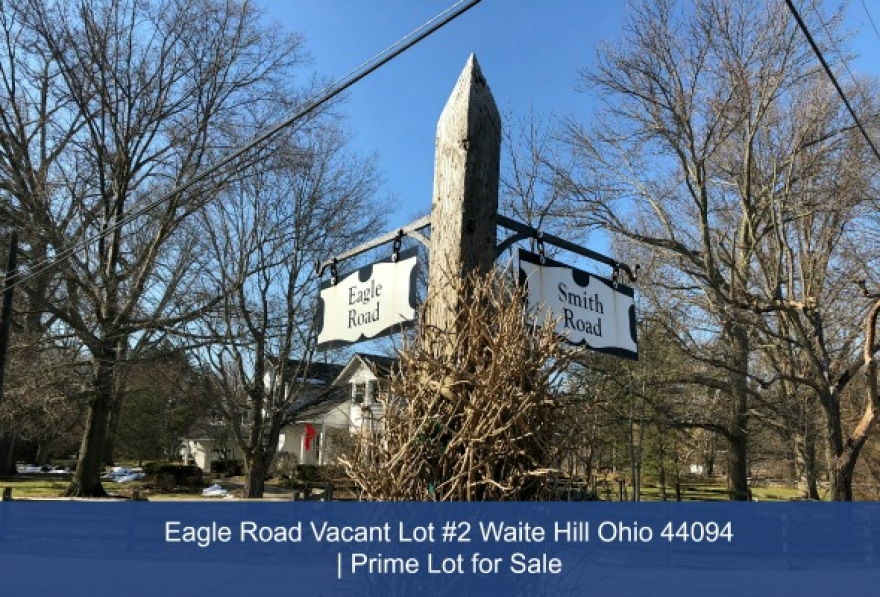 Eagle Road Vacant Lot #2 Waite Hill Ohio 44094 | Prime Lot for Sale