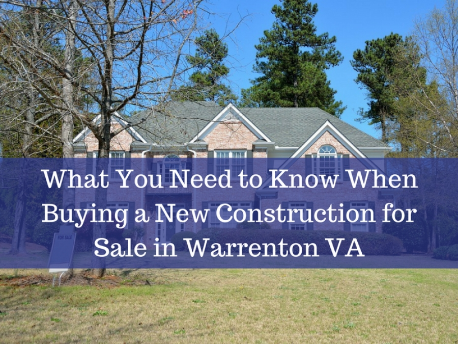 What You Need to Know When Buying a New Construction for Sale in Warrenton VA