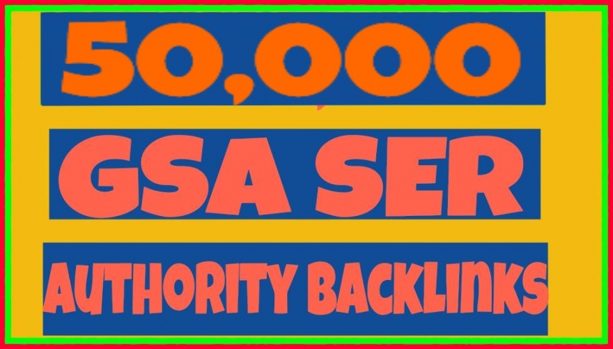 I will Provide 50,000 GSA Ser High Authority Dofollow BackLinks for $5