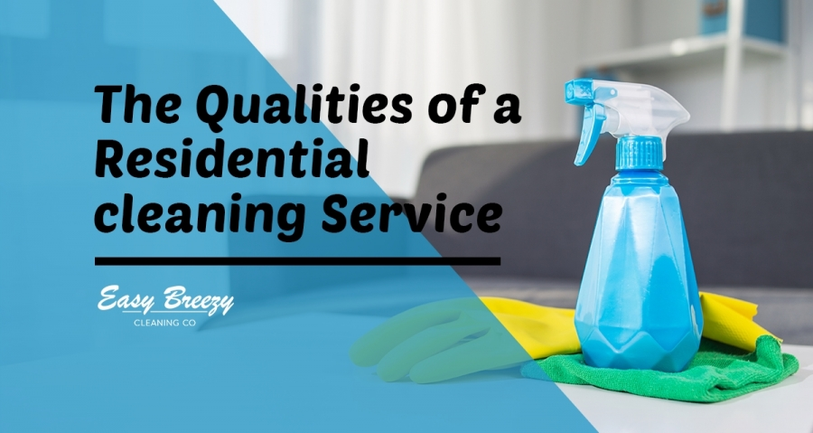 Qualities of a Residential Cleaning