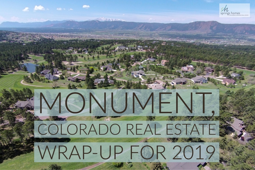 Monument, Colorado-Real Estate Market Wrap-Up for 2019