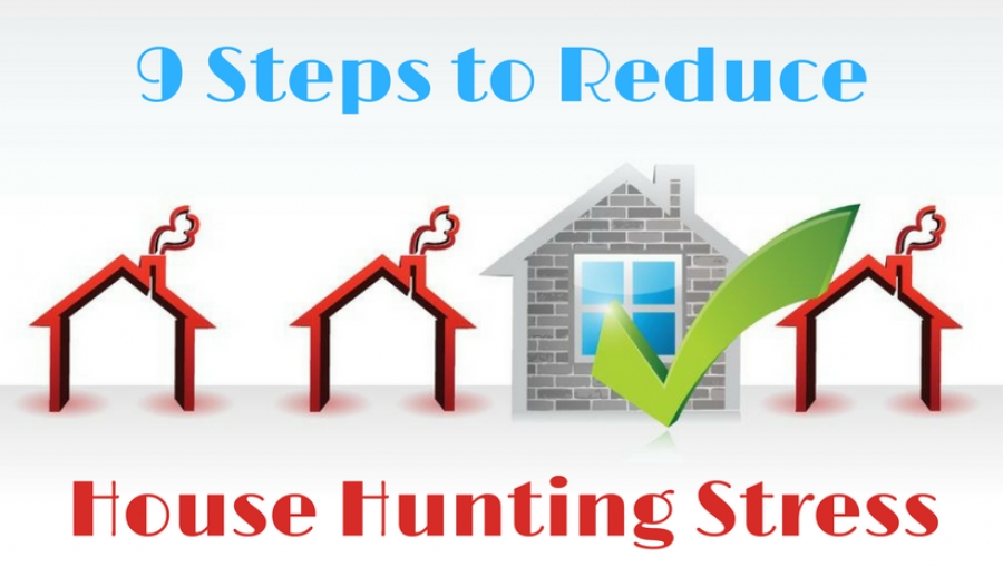 9 Steps to Reduce House Hunting Stress