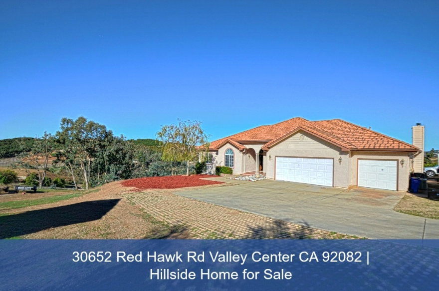 REPRICED: 30652 Red Hawk Rd Valley Center CA 92082 | Hillside Home for Sale