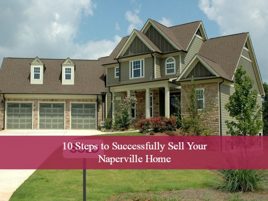 10 Steps to Successfully Sell Your Naperville Home