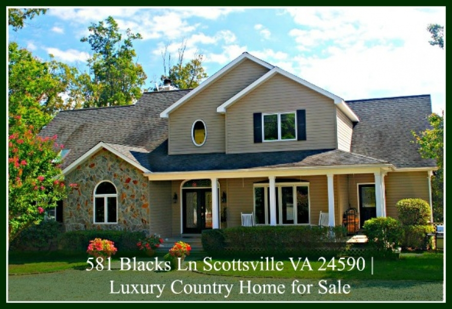 581 Blacks Ln Scottsville VA 24590 | High-End Country Home for Sale