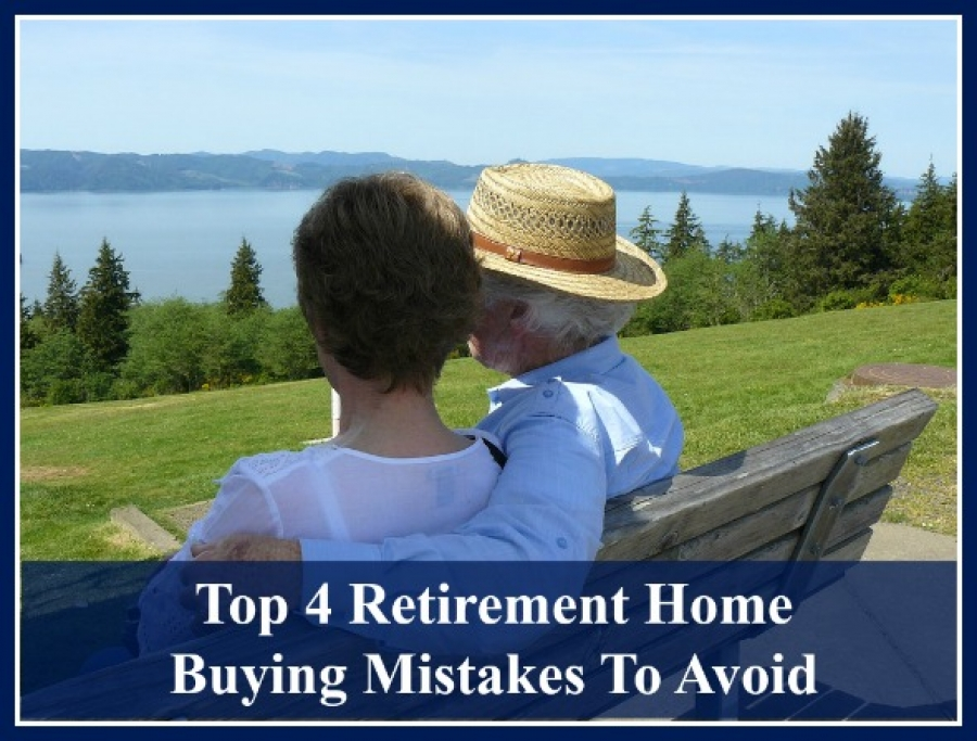 Top 4 Retirement Home Buying Mistakes To Avoid
