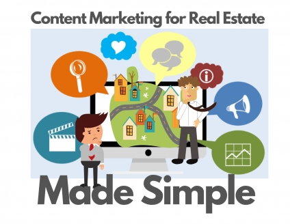 Content Marketing for Real Estate Made Simple