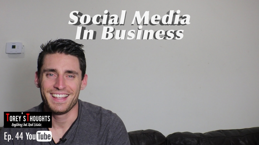 Social Media in Business | Torey'sThoughts Ep. 44