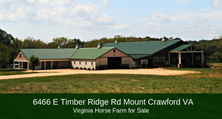 6466 E Timber Ridge Rd Mount Crawford VA | Virginia Horse Farm for Sale