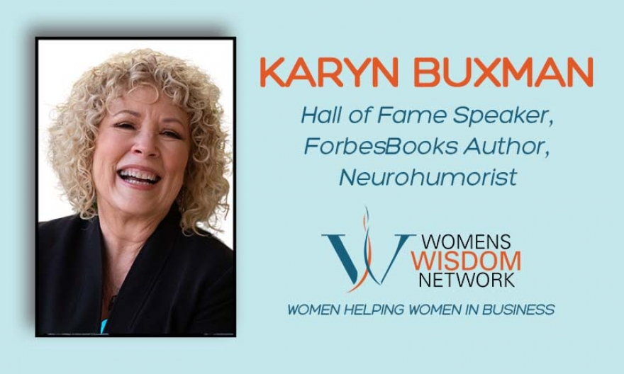Do You Know The Power Of A Giggle? Meet Karyn Buxman, A World Class Neurohumorist Who Knows How To Harness Humor To Heal, Influence, And Connect! [VIDEO]
