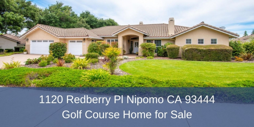 Golf Homes for Sale in Nipomo CA -  A serene and rich living experience awaits you in this beautifully maintained home in Nipomo CA.