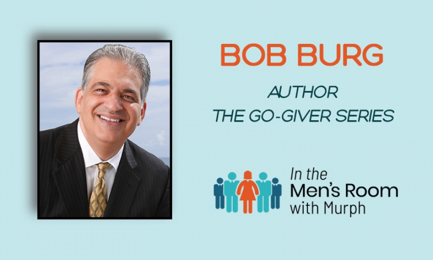 Bob Burg, Author Of The Go-Giver Series, Shares One Of The Most Valuable Traits Of Success And The Two Types Of Value To Win At The Game Of Life And Business When You Lead With Your Strengths And Show Up As The Authentic YOU! [VIDEO]