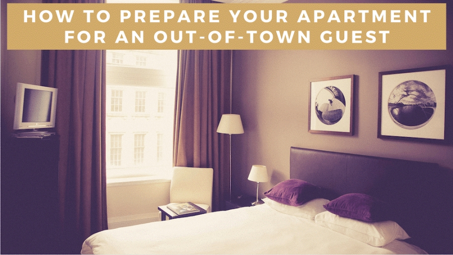 5 Ways to Prepare Your Apartment for Out-of-Town Guests