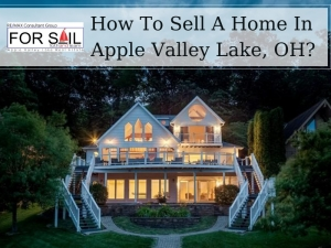 How To Sell A Home In Apple Valley Lake, OH?