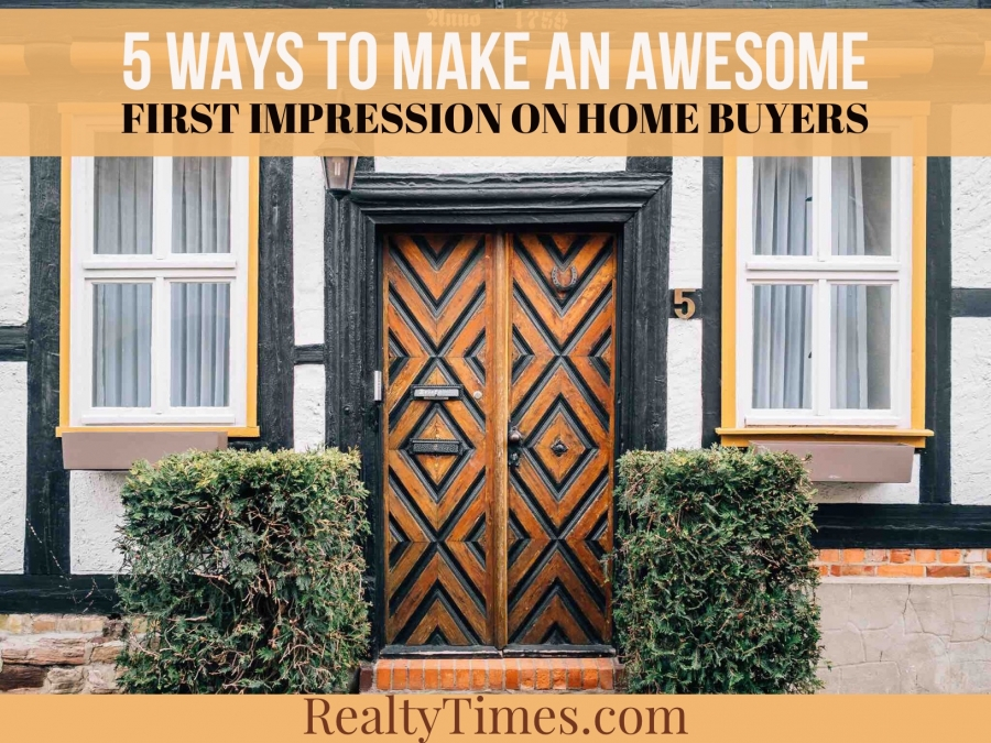 5 Ways to Make an Awesome First Impression on Home Buyers