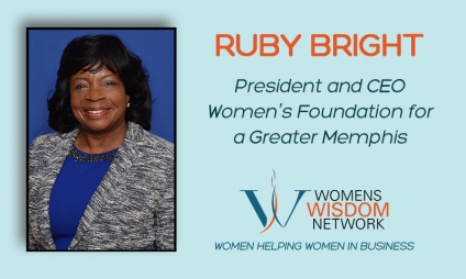 How Did She Raise Over $30 Million Dollars to Support Programs for Women and Children in 20 Years? Meet Super Leader,  Ruby Bright, President & CEO of the Women's Foundation for a Greater Memphis and See How She Does It! [VIDEO]