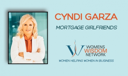 "Meet The New Owner Of Mortgage Girlfriends, Cyndi Garza, Who Expanded Her C Suite Position To Be Intentional To Help Women Build Up Other Women! Healthy, Wealthy Women Coaching, Is A Program She Created To Address The ""Whole"" Woman! [VIDEO]"