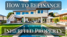 How to refinance an inherited property to buy out heirs
