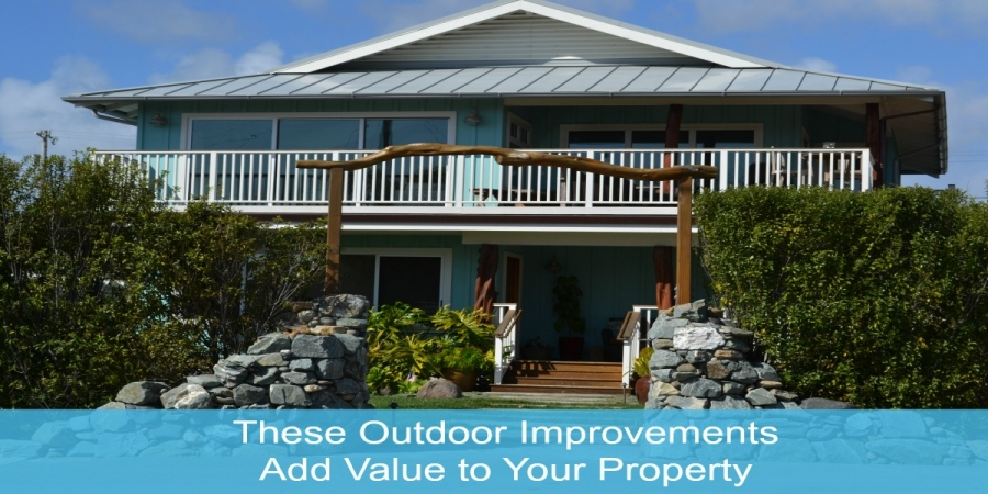 These Outdoor Improvements Add Value to Your Property